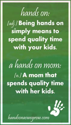 Become Hands On with your Kids - are you a hands on mom?
