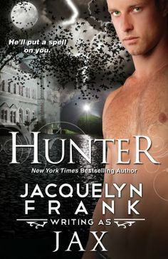 Hunter by JAX / Jacquelyn Frank | Publisher: Kensington Books | E-Book | Release Date: April 30, 2013 | www.jacquelynfrank.com | #Paranormal