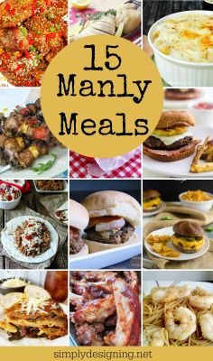 15 Manly Meals | #recipes #meat #dinner