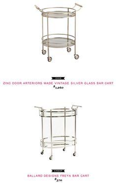 Zinc Door Arteriors Wade Vintage Silver Glass Bar Cart $1,260  -vs-  Ballard Designs Freya Bar Cart  $370