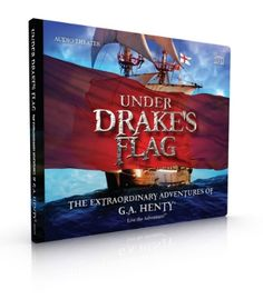 Heirloom Productions G.A. Henty Under Drake's Flag audio theater #hsreview
