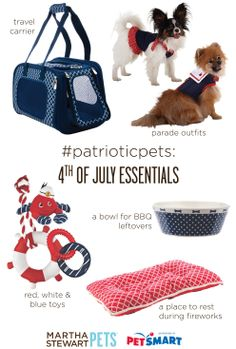 #4thofJuly essentials for your #patrioticpets! Shop the full #MarthaStewartPets collection @Petsmart. #petcare #pettips #petproducts