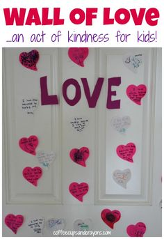 Create a Wall of LOVE...an act of kindness for the whole family! school, famili, kids wall, random acts, family wall, kid wall, teach idea, acts of kindness for kids