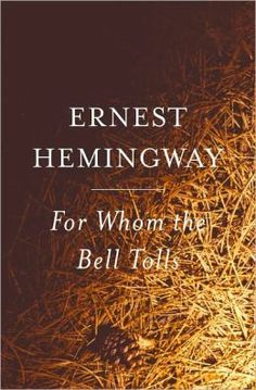 For Whom the Bell Tolls by Ernest Hemingway (PS3515.E37 F6 1940)