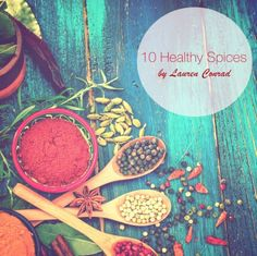Benefits of your favorite Spices by Lauren Conrad!