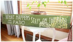 """""""What Happens on the Patio Stays on the Patio"""" - beautiful hand painted sign via www.oniongrovemercantile.com"""