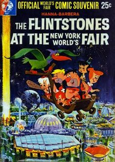 """The Flintstones at the New York World's Fair"" Cover Illustrated by Mel Crawford, Interior comic illustrated by various artists - 1964  (This is pure genius.)"