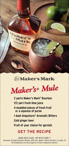 Sweet and crisp with just the right bite, this refreshing take on the Moscow Mule uses Maker's Mark® for added depth. Perfect for those warmer days, but great any time of year. Ingredients: 2 parts Maker's Mark Bourbon, 1/2 part fresh lime juice, 4 muddled pieces of fresh fruit or a squeeze of puree, 1 dash Angostura® aromatic bitters, cold ginger beer. Click thru to put it together.