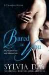 Bared to You (2012)  Author: Sylvia Day  Series: #1 in Crossfire
