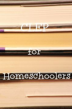 CLEP for Homeschoolers