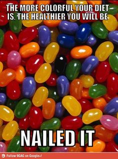 Nailed it. I thought this was funny, but I don't like jelly beans. Sorry to all the jelly bean lovers.