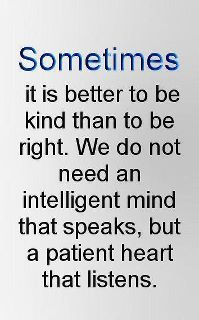 Sometimes it is better to be kind