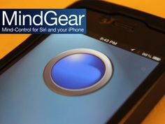 MindGear - Mind-Control for Siri and your iPhone by Duane Cash, via Kickstarter.