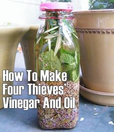 How To Make Four Thieves Vinegar And Oil