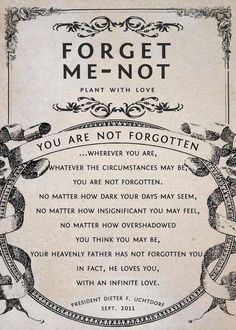 """Inspirational seed packet: """"Forget me not"""" - Uchtdorf ... with the link corrected."""