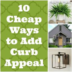 10 Cheap Ways To Add Curb Appeal- I like the mail box idea on here