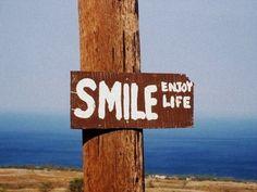 Smile and Enjoy Life