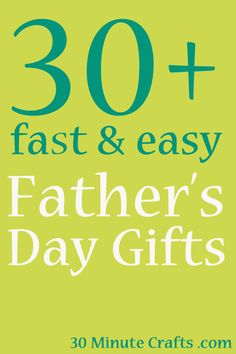 30+ Fast and Easy Father's Day Gifts