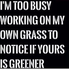 Too Busy On My Own Grass