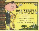 Noah Webster & His Words by Jeri Chase Ferris | Picture This! Teaching with Picture Books