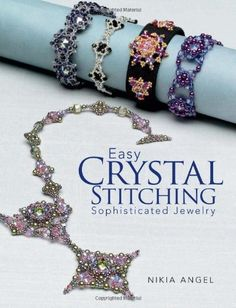 Easy Crystal Stitching, Sophisticated Jewelry by Nikia Angel, http://www.amazon.com/gp/product/0871164396/ref=cm_sw_r_pi_alp_ABSQqb1D8PAXN