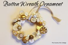 Button Wreath Ornament ~ * THE COUNTRY CHIC COTTAGE (DIY, Home Decor, Crafts, Farmhouse)