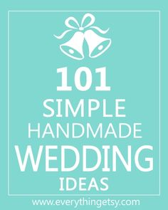 101 Simple Handmade Wedding Ideas