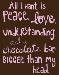 yummm . . . chocolate bar bigger than my head. . . even better a chuao chocolate bar bigger than my head would be heaven on earth