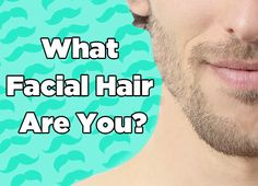 Quiz: What Facial Hair Are You?