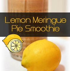 Lemon Meringue Pie Smoothie and Healthy Meal Plans For Weight Loss 3