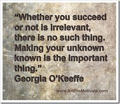 georgia o'keeffe artist quote http://www.artpromotivate.com/2013/01/art-quotations-boost-facebook-likes.html