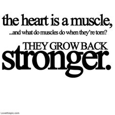the heart is a muscle love love quotes life quotes quotes quote heart love quote heart broken