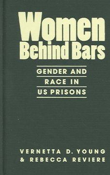 Women behind bars : gender and race in US prisons / Vernetta D. Young, Rebecca Reviere.