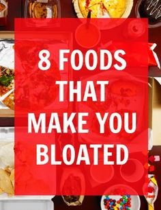 7 Foods That Are Making You Bloated