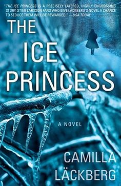 The Ice Princess by Camilla Lackberg, great Swedish crime novel, book 1 in the USA