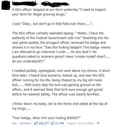 """show him your fucking BADGE!!"""