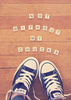 not without my chucks