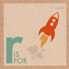 R is for Rocket!