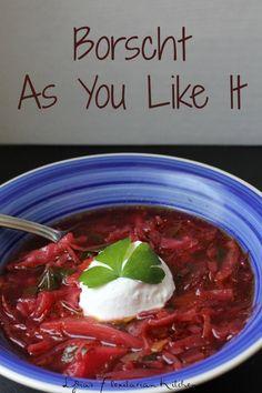 Borscht As You Like It - Lydia's Flexitarian Kitchen