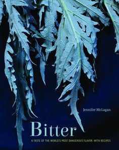Jennifer McLagan's latest book, Bitter, is a fascinating look into the science, culture and history of an underrated and misunderstood flavor. Truly a must-read with fantastic recipes.