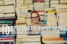 10 Best Photography Books Bursting With Inspiration for Every Photographer
