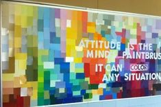 Attitude is the minds paintbrush, It can color any situation. Bulletin Board idea- good use for left over house paint swatch cards.