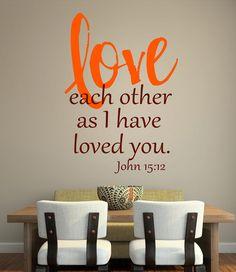 John 15:12- Bible - scripture- Vinyl Lettering wall words quotes graphics decals Art Home decor itswritteninvinyl. $16.77, via Etsy.