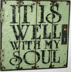 """16 x 16 """"It is well with my Soul""""  Scripture sign. $35.00, via Etsy."""