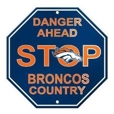 Broncos Country. If you're not a fan, be afraid.