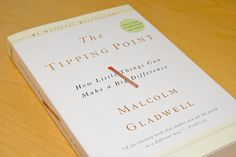 Another Gladwell - It is the Tipping Point