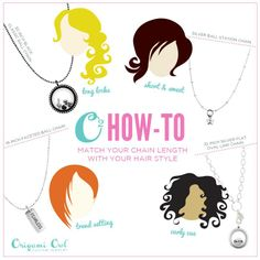#ORIGAMIOWL  How to choose a chain length for your hair style. Like it, order, Love it, Host a show...Want it all join my team! Mentor #9843954 www.facebook.com/twincessorigamiowls