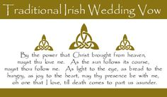 Traditional Irish Wedding Vow....oh how I wished I knew about these before we got married!