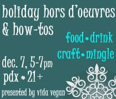 Vida #Vegan's #Holiday Hors D'oeuvres & How-Tos  Portland, OR December 7  http://vidavegancon.com/holiday-hors-doeuvres-how-tos/