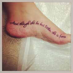 """Shakespeare's A Mid Summer Nights Dream """"and though she be but little, she is fierce"""" tattoo"""